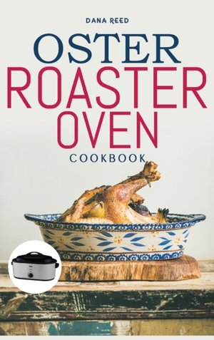 Oster Roaster Oven Cookbook
