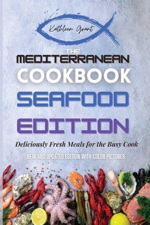 The Mediterranean Cookbook Seafood Edition