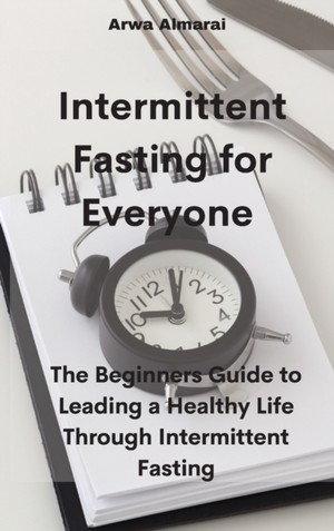 Intermittent Fasting For Everyone