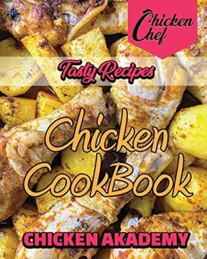 Tasty Recipes - Chicken Cookbook