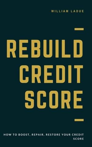 Rebuild Credit Score: How To Boost, Repair, Restore Your Credit Score