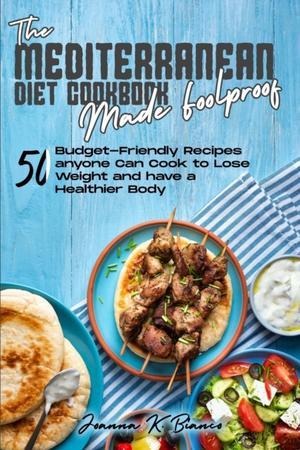 Mediterranean Diet Cookbook Made Foolproof