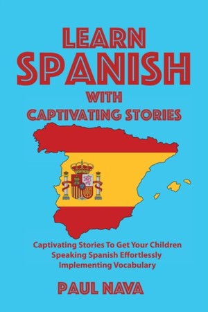 Learn Spanish With Captivating Stories
