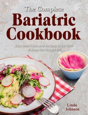 The Complete Bariatric Cookbook
