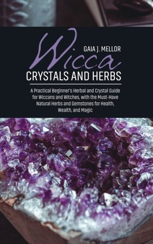Wicca Crystals And Herbs