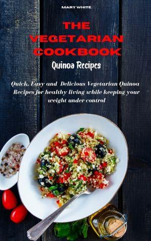 The Vegetarian Cookbook Quinoa Recipes