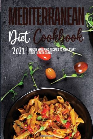 Mediterranean Diet Cookbook 2021