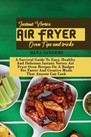 Instant Vortex Air Fryer Oven Tips And Tricks