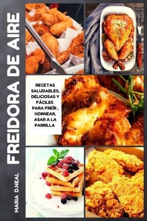 Libro De Cocina De La Freidora De Aire (air Fryer Cookbook Spanish Version)