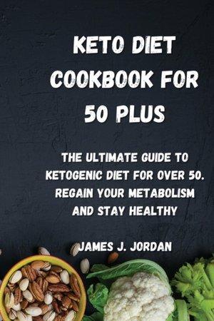 Keto Diet Cookbook For 50 Plus