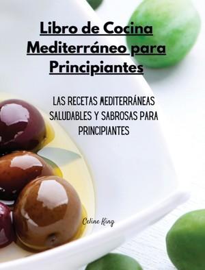 Libro De Cocina Mediterraneo Para Principiantes