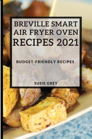Breville Smart Air Fryer Oven Recipes 2021