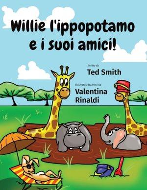 Willie L'ippopotamo E I Suoi Amici!