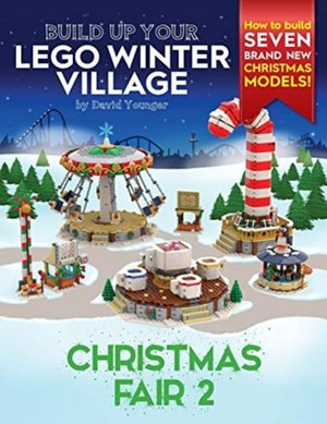Build Up Your LEGO Winter Village: Christmas Fair 2
