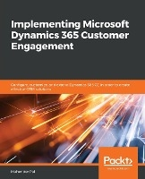 Implementing Microsoft Dynamics 365 Customer Engagement