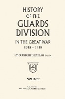 Guards Division In The Great War Volume Two
