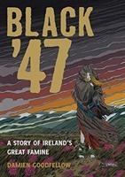 Black '47: Ireland's Great Hunger