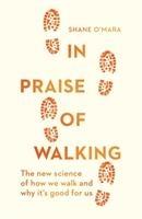 O'Mara, S: In Praise of Walking