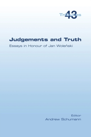 Judgements and Truth.  Essays in Honour of Jan Wolenski