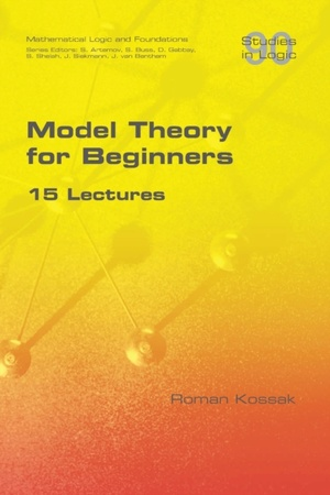 Model Theory For Beginners. 15 Lectures