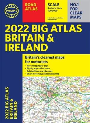 2022 Philip's Big Road Atlas Britain And Ireland