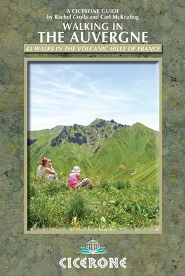 Auvergne walking / 42 walks in volcanic hills of France
