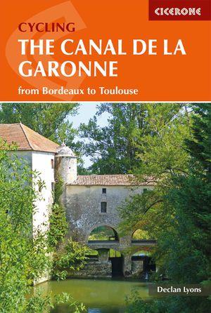 Canal de Garonne cycling guide / 300 km Bordeaux toToulouse
