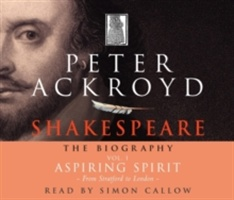 Shakespeare - The Biography: Vol I