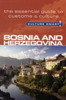 Bosnia & Herzegovina - Culture Smart! The Essential Guide To Customs & Culture