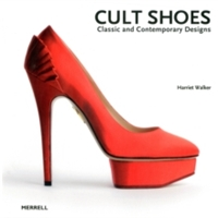 Cult Shoes: Classic And Contemporary Designs