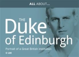 All About Prince Philip, Hrh Duke Of Edinburgh