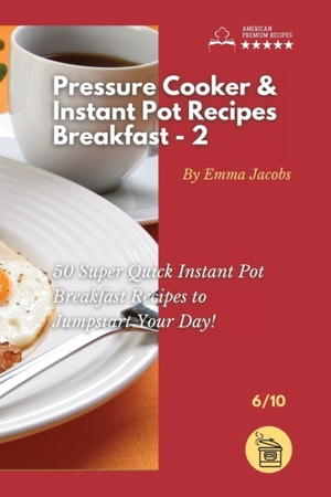 Pressure Cooker And Instant Pot Recipes - Breakfast - 2