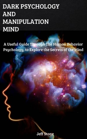 Dark Psychology And Manipulation Mind