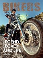 Bikers:legend, Legacy And Life
