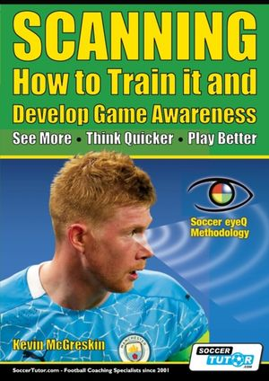 SCANNING - How to Train it and Develop Game Awareness