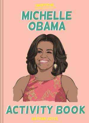 The Unofficial Michelle Obama Activity Book