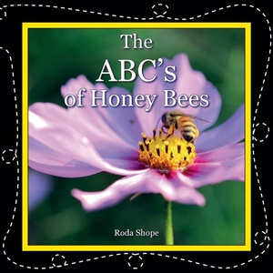 The Abc's Of Honey Bees