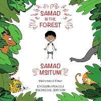 Samad In The Forest (english - Swahili Bilingual Edition)
