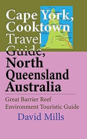Cape York, Cooktown Travel Guide, North Queensland Australia