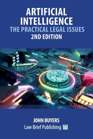 Artificial Intelligence - The Practical Legal Issues - 2nd Edition