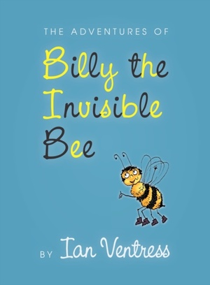 The Adventures Of Billy The Invisible Bee