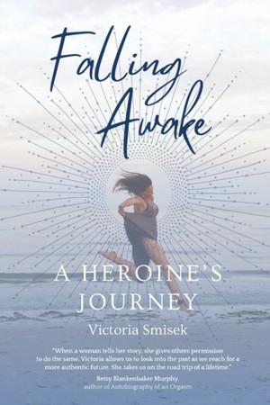 Falling Awake - A Heroine's Journey