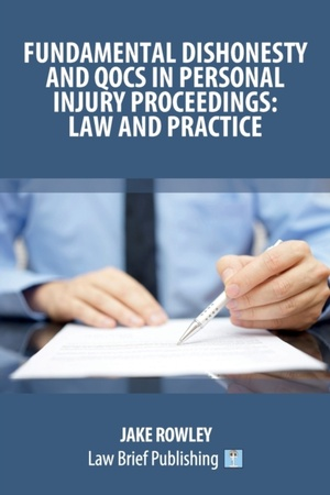 Fundamental Dishonesty And Qocs In Personal Injury Proceedings