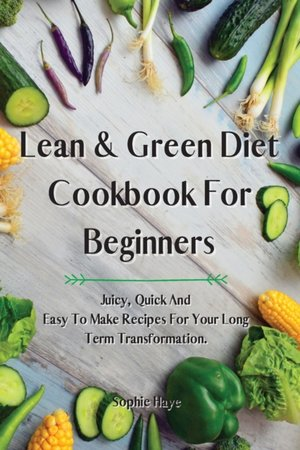Lean And Green Diet Cookbook For Beginners