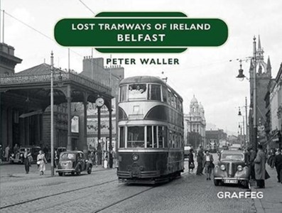 Lost Tramways Of Ireland: Belfast