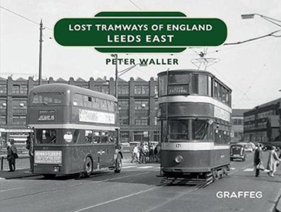 Lost Tramways of England: Leeds East