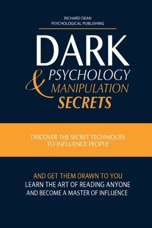 Dark Psychology And Manipulation Secrets