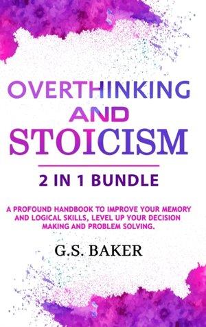 OVERTHINKING & STOICISM 2 IN 1