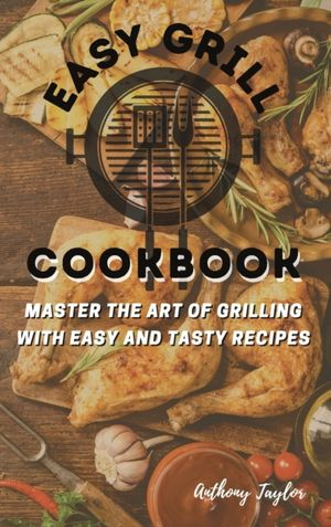 Easy Grill Cookbook