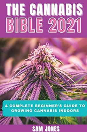 The Cannabis Bible 2021